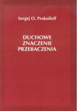 Sergej Prokofieff Duchowe znaczenie przebaczenia