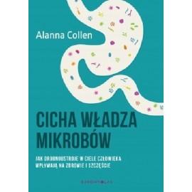 Cicha władza mikrobów Alanna Collen