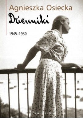 Dzienniki 1945-1950 Agnieszka Osiecka