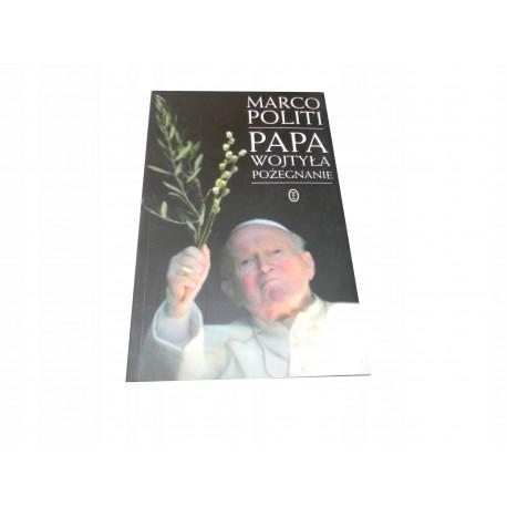 Politi Papa Wojtyła pożegnanie