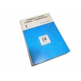 Nawigacja morska Zadania z objaśnieniami tom 1