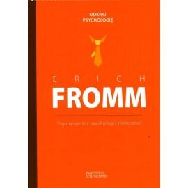 Erich Fromm Popularyzator psychologii społecznej