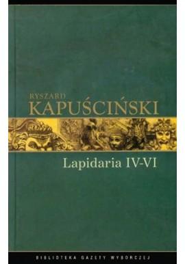 Lapidaria IV-VI Ryszard Kapuściński