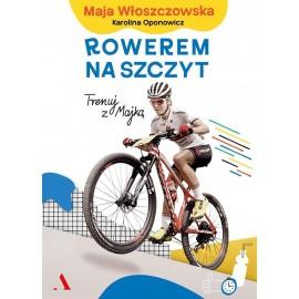 Rowerem na szczyt Trenuj z Majką Oponowicz Karolina Oponowicz, Maja Włoszczowska