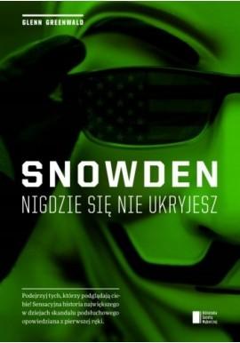 Snowden Nigdzie się nie ukryjesz Glenn Greenwald