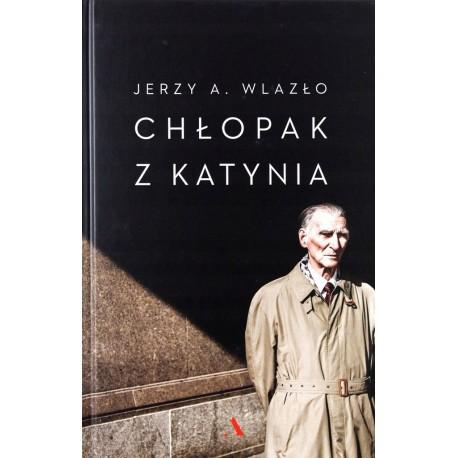 Chłopak z Katynia Wlazło Jerzy A.