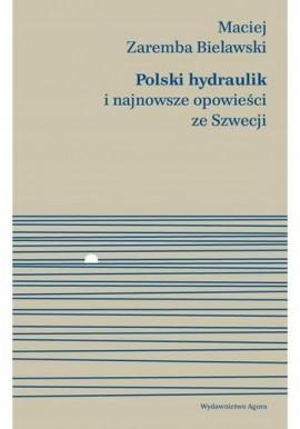 Polski hydraulik Maciej Zaremba Bielawski