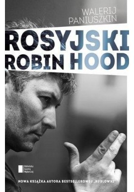 Rosyjski Robin Hood Walerij Paniuszkin