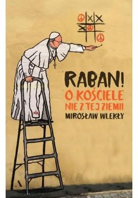 Raban! O kościele nie z tej ziemi Mirosław Wlekły