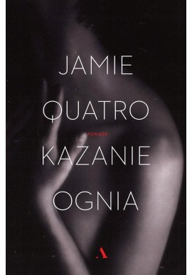 Kazanie ognia Jamie Quatro