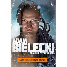 Spod zamarzniętych powiek Adam Bielecki