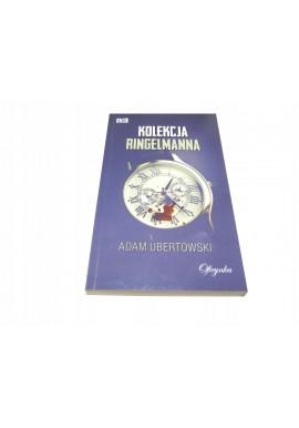 Adam Ubertowski Kolekcja Ringelmanna ŁADNA