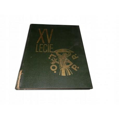 XV Piętnastolecie L. O. P. P. 1923-1938 wyd. 1938