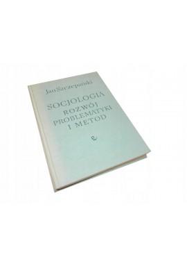 Szczepański Socjologia Rozwój problematyki i metod