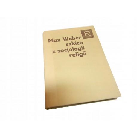 Max Weber Szkice z socjologii religii