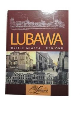 Kazimierz Grążawski Lubawa dzieje miasta i regionu