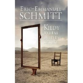 Eric - Emmanuel Schmitt Kiedy byłem dziełem sztuki