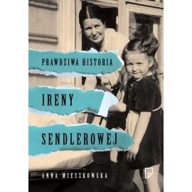 Prawdziwa historia Ireny Sendlerowej Mieszkowska
