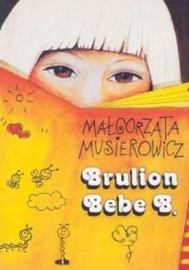 Małgorzata Musierowicz Brulion Bebe B.
