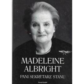 Madeleine Albright Pani Sekretarz Stanu Bill Woodward