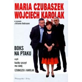 Boks na ptaku czyli każdy szczyt ma swój Czubaszek i Karolak Maria Czubaszek Wojciech Karolak w rozmowie z Arturem Andrusem