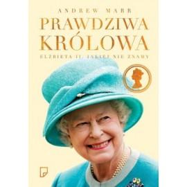Prawdziwa królowa Elżbieta II, jakiej nie znamy Andrew Marr