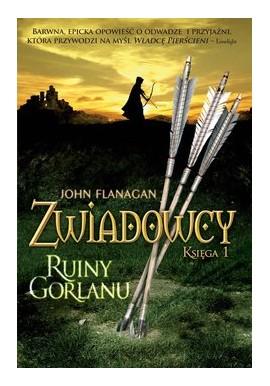 Zwiadowcy Księga 1 Ruiny Gorlanu John Flanagan