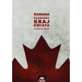 Kanada ulubiony kraj świata Katarzyna Wężyk