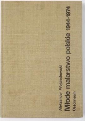 Młode malarstwo polskie 1944-1974 Aleksander Wojciechowski
