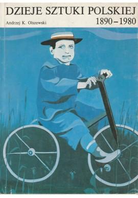 Dzieje sztuki polskiej 1890-1980 Andrzej K. Olszewski