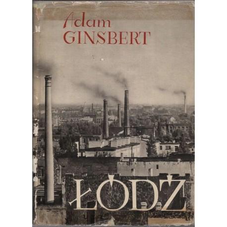 Łódź Studium monograficzne Adam Ginsbert