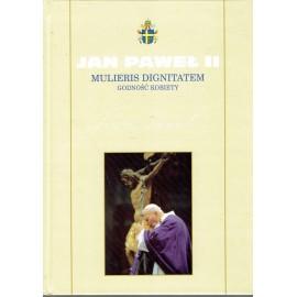 Mulieris Dignitatem Godność kobiety Jan Paweł II