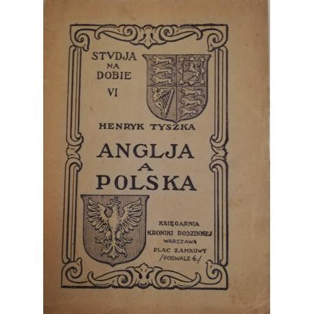 Anglia a Polska Studja na Dobie VI Henryk Tyszka Oprawa wyd. 1922