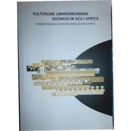 Kulturowe uwarunkowania rozwoju w Azji i Afryce Katarzyna Górak-Sosnowska, Joanna Jurewicz (red.)