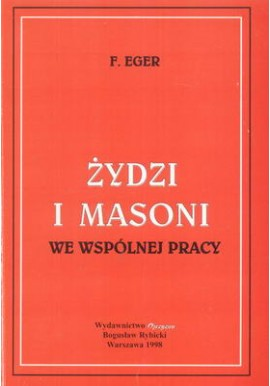 Żydzi i Masoni we wspólnej pracy F. Eger