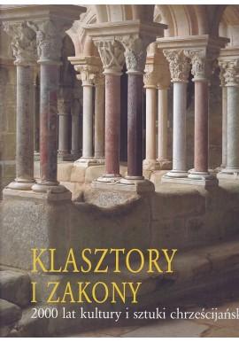 Klasztory i Zakony 2000 lat kultury i sztuki chrześcijańskiej Kristina Kruger