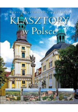 Klasztory w Polsce Konrad Kazimierz Czapliński