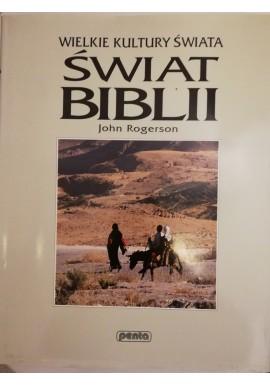 Świat Biblii Seria Wielkie Kultury Świata John Rogerson