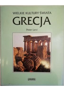 Grecja Seria Wielkie Kultury Świata Peter Levi