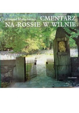 Cmentarz na Rossie w Wilnie Edmund Małachowicz