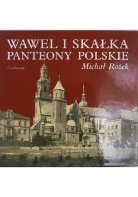 Wawel i Skałka Panteony Polskie Michał Rożek