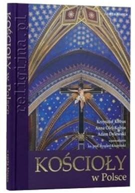 Kościoły w Polsce Krzysztof Kobus, Anna Olej-Kobus, Adam Dylewski, Ks. prof. Ryszard Knapiński (wprowadzenie)