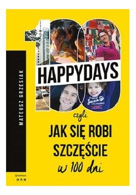 100 Happydays czyli jak się robi szczęście w 100 dni Mateusz Grzesiak