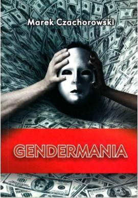 Gendermania Spór o godność ciała Marek Czachorowski