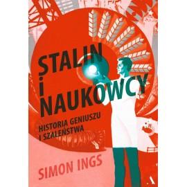 Stalin i naukowcy Historia geniuszu i szaleństwa Simon Ings