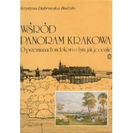 Wśród panoram Krakowa O przemianach widoków i o tym, jak je ocalić Krystyna Dąbrowska-Budziło