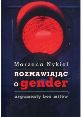 Rozmawiając o gender argumenty bez mitów Marzena Nykiel