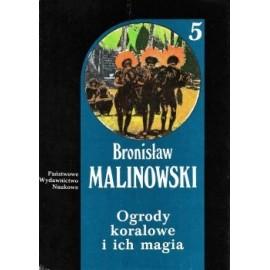 Ogrody koralowe i ich magia Dzieła Tom 5 Bronisław Malinowski