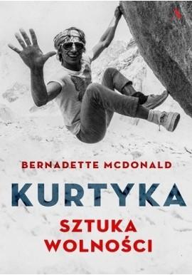 Kurtyka sztuka wolności Bernadette McDonald