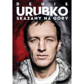 Denis Urubko Skazany na góry